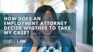employment attorney decide whether to take my case
