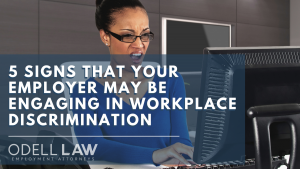 5 signs that your employer may be engaging in workplace disrcimination