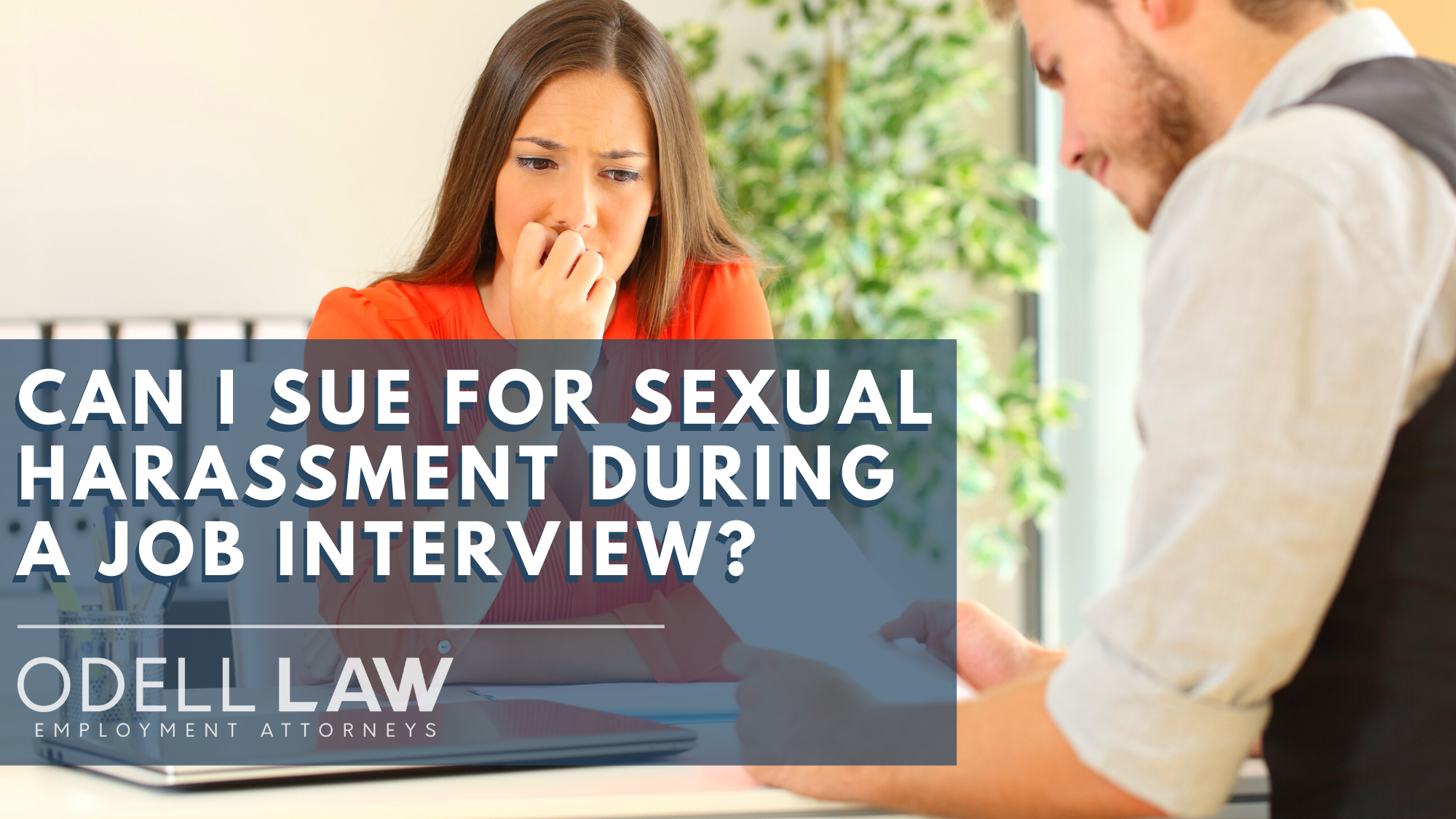 sexual harassment during job interview